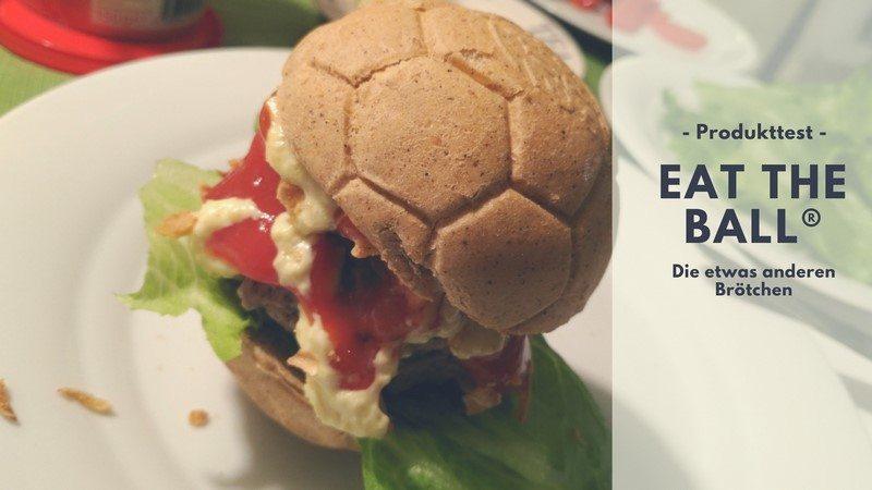 Eat the Ball® - Die etwas anderen Brötchen im Test