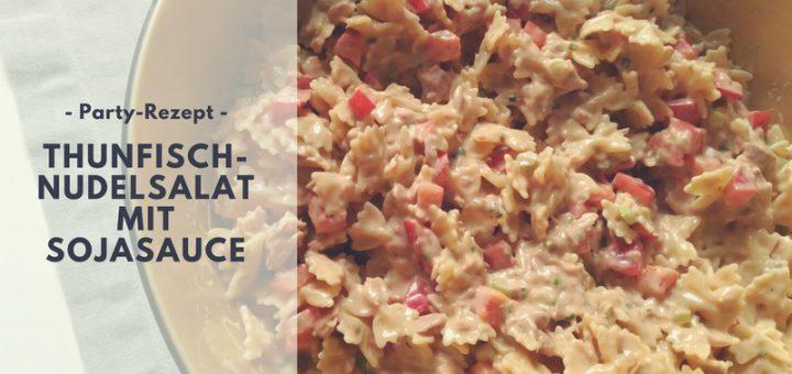 Rezept: Thunfisch-Nudelsalat mit Sojasauce (Party-Rezept)