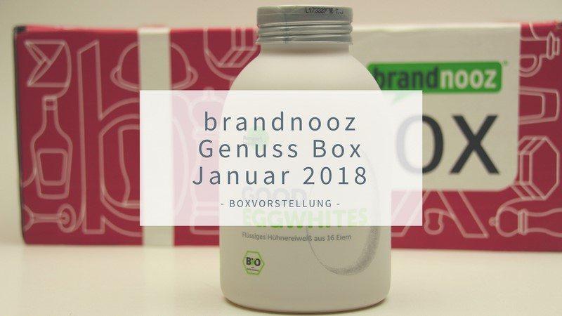 brandnooz Genuss Box Januar 2018 vorgestellt