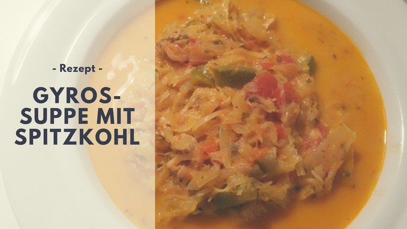 Rezept: Gyros-Suppe mit Spitzkohl (low carb)