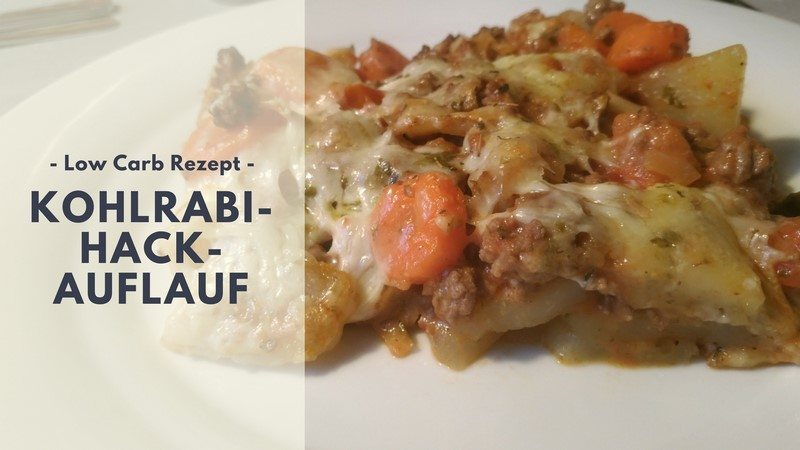 Rezept: Kohlrabi-Hack-Auflauf (low carb)