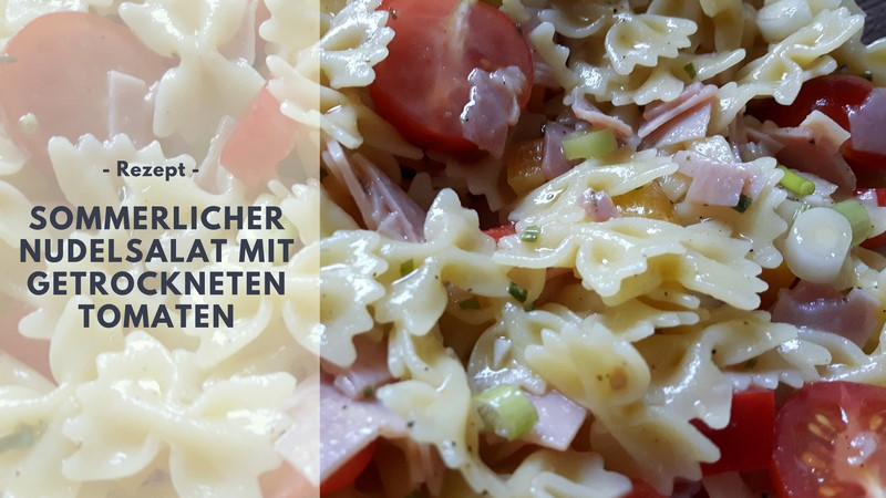 Rezept: Sommerlicher Nudelsalat mit getrockneten Tomaten