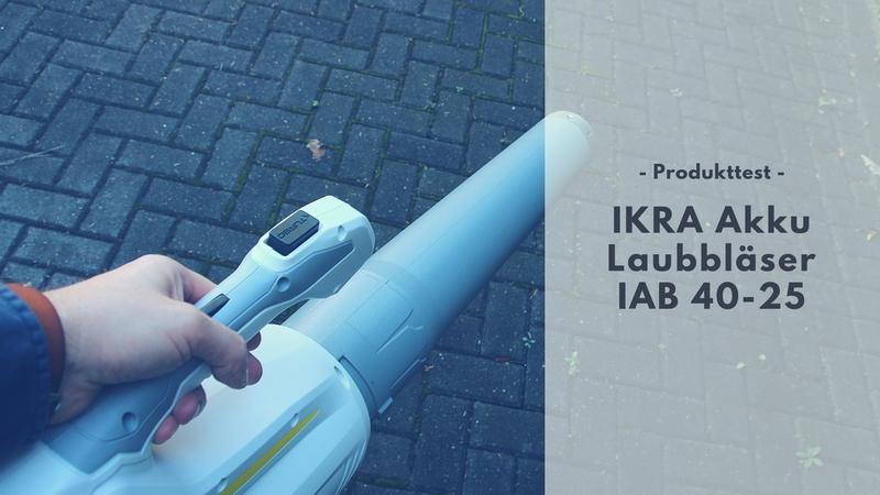 IKRA Akku Laubbläser IAB 40-25 im Test