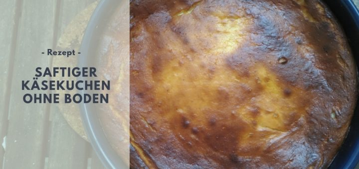 Rezept: saftiger Käsekuchen ohne Boden