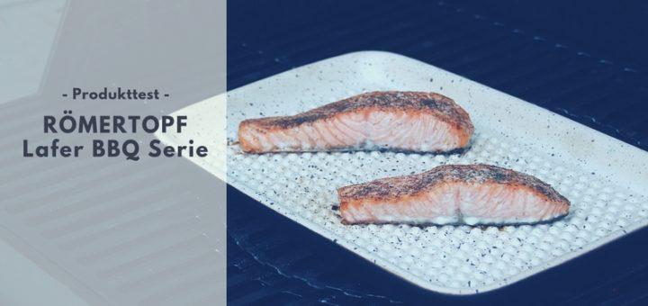 RÖMERTOPF Lafer BBQ Produkte im Test
