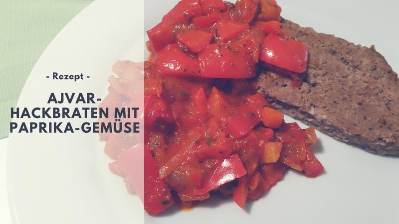 Rezept: Ajvar-Hackbraten mit Paprika-Gemüse
