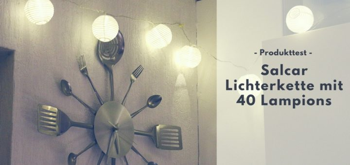 Salcar LED-Lichterkette - 40 Lampions sorgen für Wohlfühlambiente