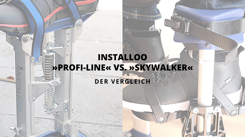 Installoo Arbeitsstelzen »Profi-Line« oder »SKYWALKER« - Unser Favorit!