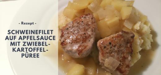 Rezept: Schweinefilet auf Apfelsauce mit Zwiebel-Kartoffel-Püree