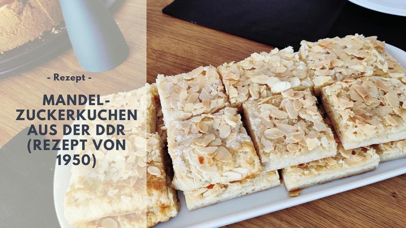 Mandel-Zuckerkuchen DDR Rezept