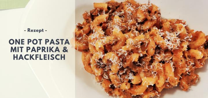 Rezept: One Pot Pasta mit Paprika & Hackfleisch