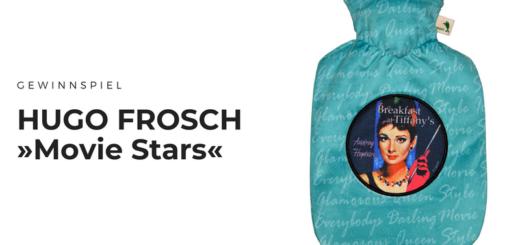 Gewinnt HUGO FROSCH »Movie Stars« Wärmflaschen