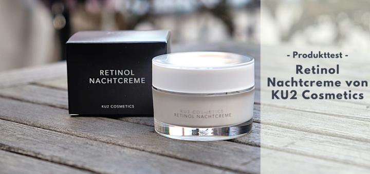 Retinol Nachtcreme von KU2 Cosmetics für straffere Haut im Test