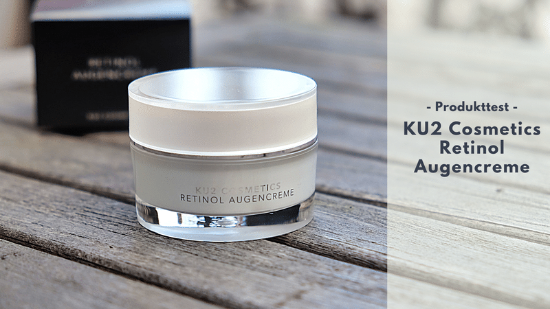 Retinol-Augencreme von KU2 Cosmetics für die Fältchenreduzierung im Test