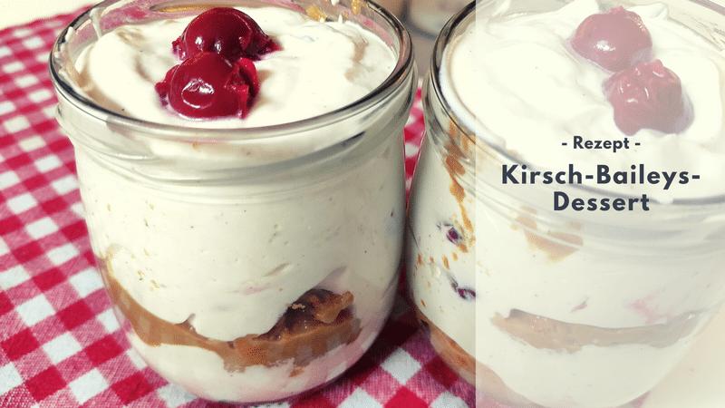 Rezept: Kirsch-Baileys-Dessert