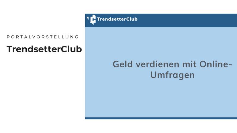 TrendsetterClub - Mit Onlineumfragen Geld verdienen & Produkte testen